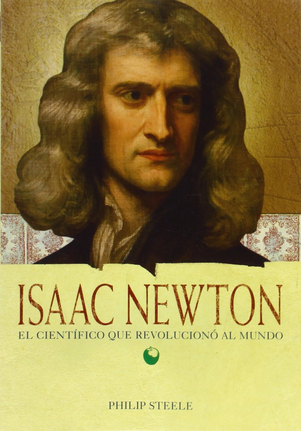 Isaac Newton: Mi Mejor Amigo Es La Verdad / My Best Friend is Truth (Biografias de Personajes Importantes en la Historia del Mundo) (Spanish Edition)