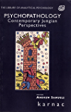 Psychopathology: Contemporary Jungian Perspectives (The Library of Analytical Psychology)