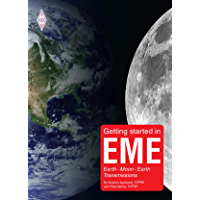 Getting started in EME: Earth-Moon-Earth Transmissions (English Edition)