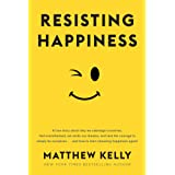 Resisting Happiness