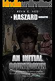 An Initial Countdown: A Haszard Narrative (The Haszard Narratives Book 9)
