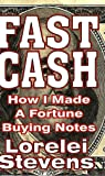 Fast Cash: How I Made a Fortune Buying Notes