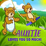 Auntie Loves You So Much!: Auntie Loves You Personalized Gift Book for Niece and Nephew from Aunt to Cherish for Years…