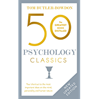 50 Psychology Classics: Who We Are, How We Think, What We Do (50 Classics) (English Edition)