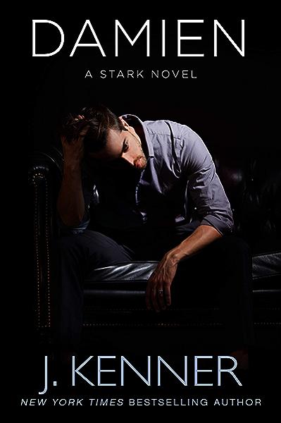 Damien A Stark Novel Stark Saga Book 6 Kindle Edition By Kenner J Romance Kindle Ebooks Amazon Com