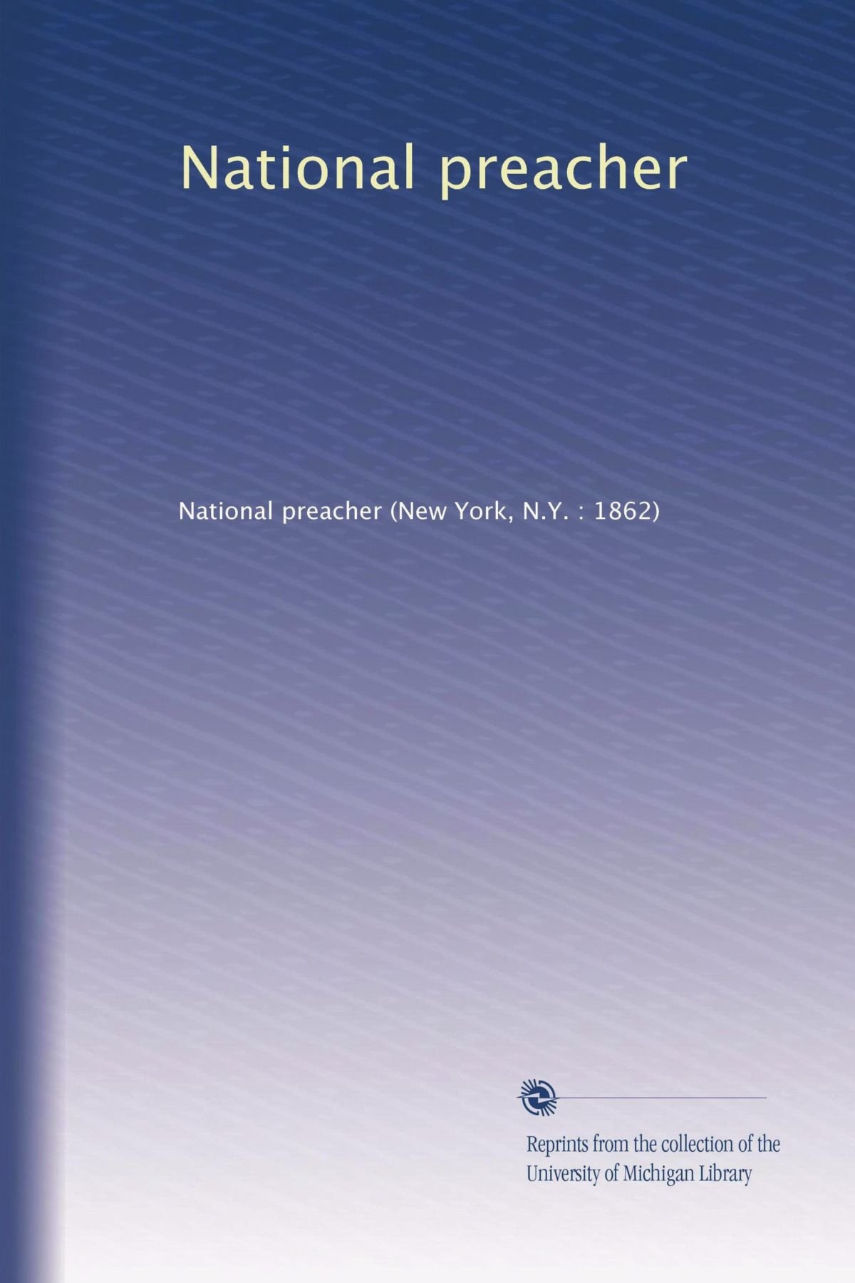 National preacher (Volume 22) PDF
