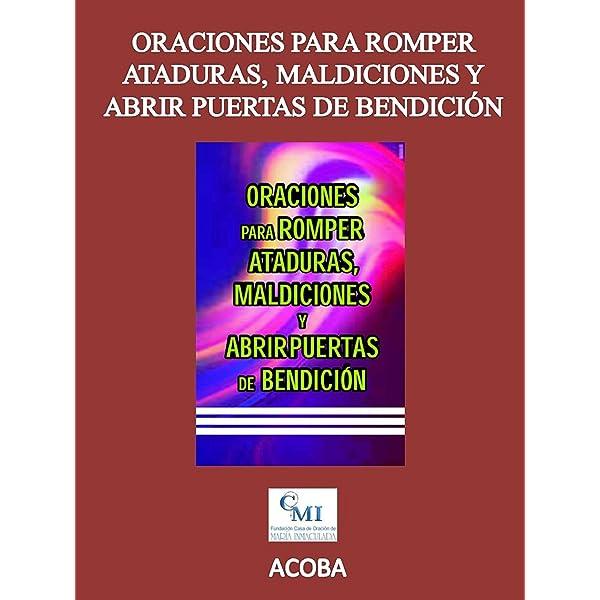 Oraciones Para Romper Ataduras Maldiciones Y Abrir Puertas De Bendición Spanish Edition Kindle Edition By Acoba Religion Spirituality Kindle Ebooks Amazon Com