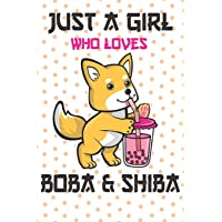Just a Girl Who Loves Boba Cute Kawaii Bubble Tea Shiba Inu Dogs Lovers Gifts: Lined Paperback Notebook Journal