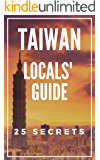Taiwan 25 Secrets - The Locals Travel Guide  For Your Trip to Taiwan ( Taipei ) 2019