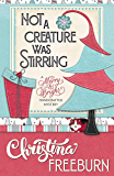 Not A Creature Was Stirring (A Merry & Bright Handcrafted Mystery Book 1)
