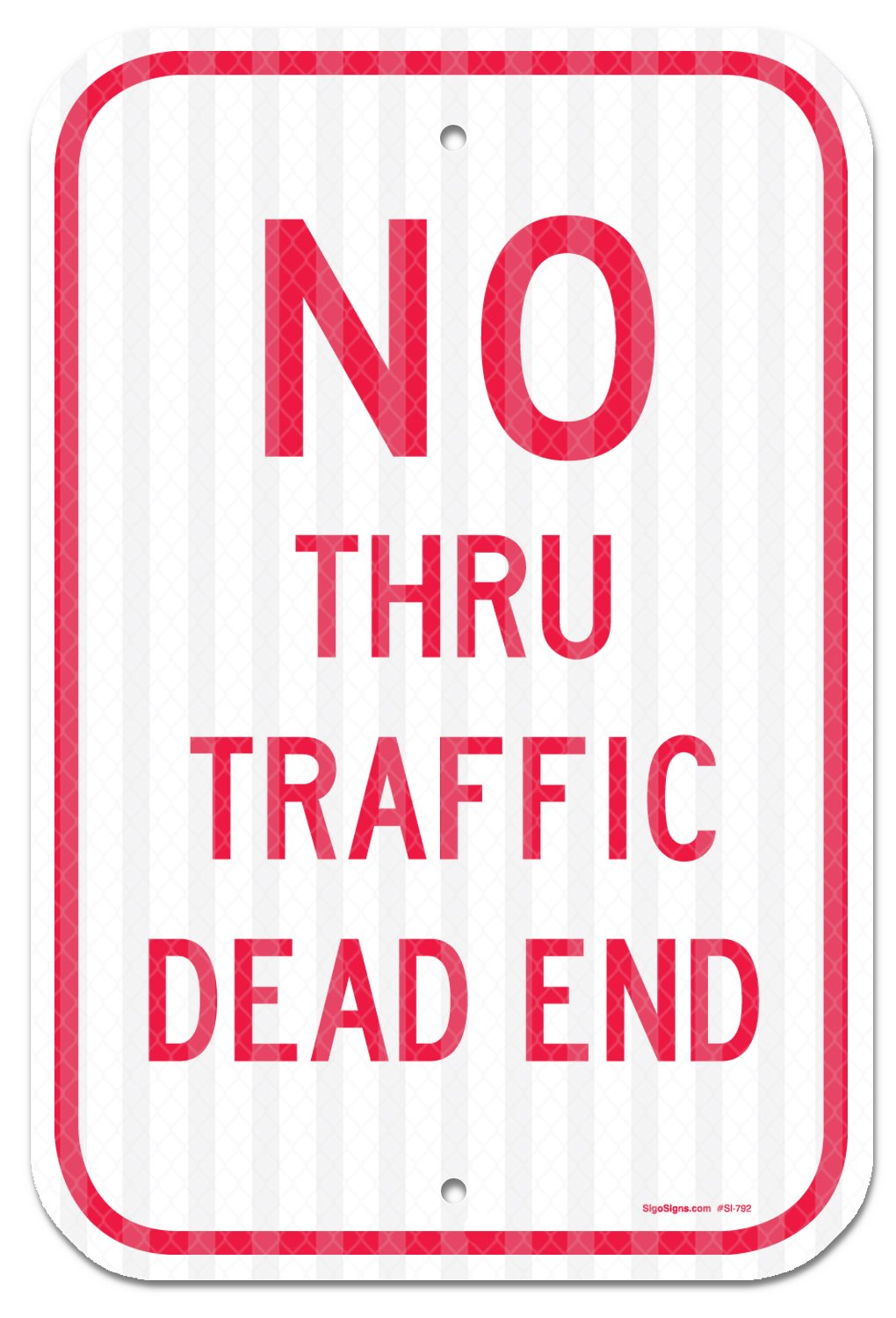 No Thru Traffic Dead End Sign, Federal 12''x18'' 3M Prismatic Engineer Grade Reflective Aluminum, For Indoor or Outdoor Use - By SIGO SIGNS