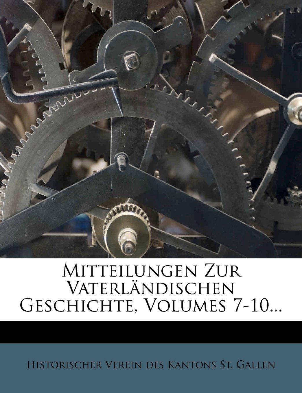 Mitteilungen Zur Vaterländischen Geschichte, Volumes 7-10... (German Edition) ebook