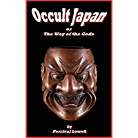 Occult Japan - or - The Way of the Gods (English Edition)