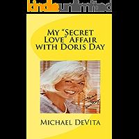 "My ""Secret Love"" Affair with Doris Day"