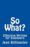 So What?: Effective Writing for Engineers