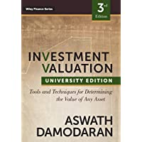 Investment Valuation: Tools and Techniques for Determining the Value of any Asset, University Edition (Wiley Finance)