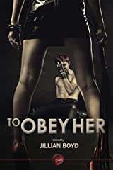 To Obey Her: Femdom Erotica Stories Kindle Edition