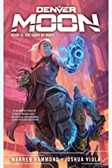 Denver Moon: The Saint of Mars (Book Two) Paperback