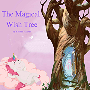 The Magical Wish Tree: Bedtime stories for kids Teaching Children How to Be Caring, Polite, And Kind (Bedtime for Kids…