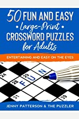 50 FUN & EASY CROSSWORD PUZZLES FOR ADULTS: ENTERTAINING AND EASY ON THE EYES Paperback