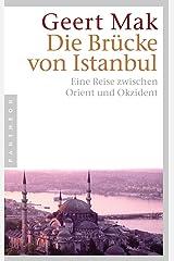 Die Brücke von Istanbul: Eine Reise zwischen Orient und Okzident (German Edition) Kindle Edition