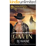 Submitting to Her Mate: Gavin (Cowboy Wolf Series Book 1)