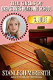 The Girls of Greystones Boarding School: 3. Julie (English Edition)
