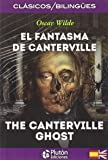 EL FANTASMA DE CANTERVILLE/THE CANTERVILLE GHOST (COLECCION CLASICOS BILINGUES)