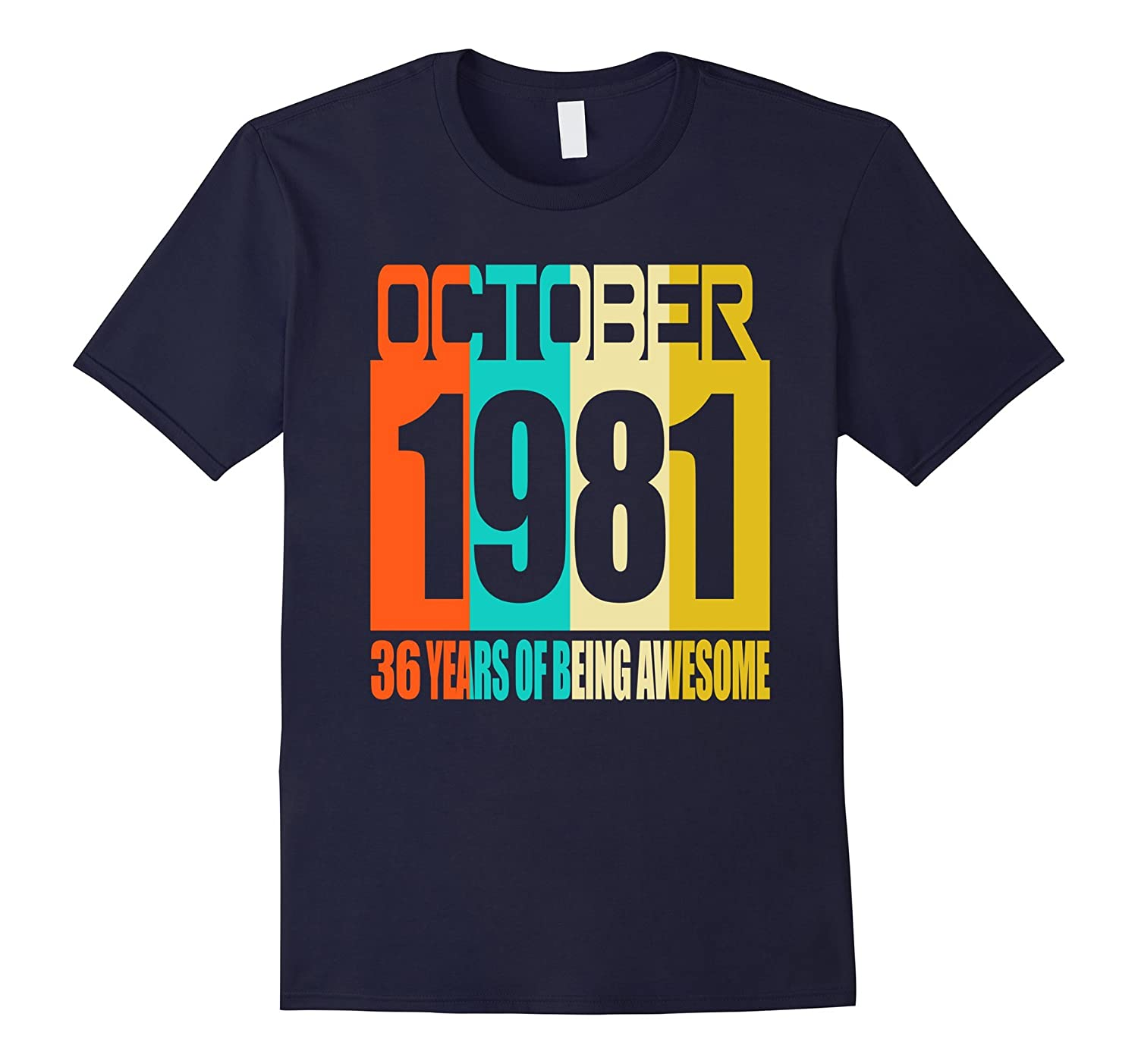 October 1981 36th Birthday Gifts 36 yrs old Bday T-shirt-BN