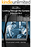 """Looking Through the Curtains"" series of 200 erotic stories. Collection  No. 4 (Stories 76-100): Illustrated sex stories that will wake up your erotic fantasies"