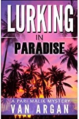 Lurking in Paradise (A Pari Malik Mystery) Paperback