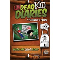 Undead Kid Diaries: Over My Dead Body