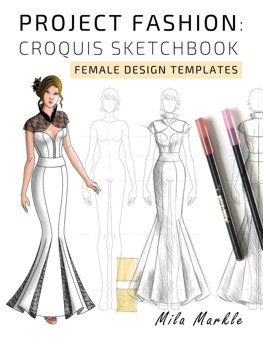 Project Fashion Croquis Sketchbook Female Design Templates Designing Clothes Illustration Technical Drawing Markle Mila 9781090615848 Amazon Com Books
