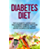Diabetes Diet: Top 50 Diabetic SUPERFOODS - The Ultimate Diabetes Diet Plan to Reverse Diabetes, Lower Blood Sugar & Lose Weight (Diabetes Diet, Diabetes ... Diet For Weight Loss, Diabetes Diet Plan)