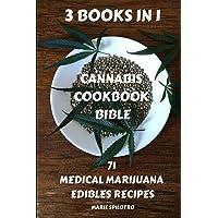 Cannabis Cookbook Bible: 71 Medical Marijuana Edibles Recipes 3 BOOKS IN 1)