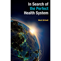 In Search of the Perfect Health System (English Edition)
