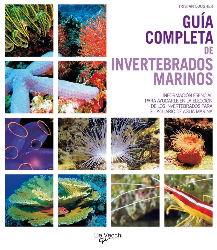 Informacion esencial para ayudarle en la eleccion de los invertebrados para su acuario de agua marina (Spanish Edition) (Spanish) Paperback – November 1, ...