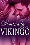 Dominada por el vikingo: romance erotico en español