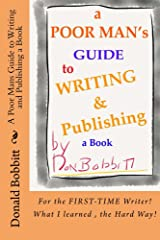 A Poor Mans Guide to Writing and Publishing a Book Kindle Edition
