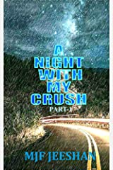A NIGHT WITH MY CRUSH : PART-I Kindle Edition