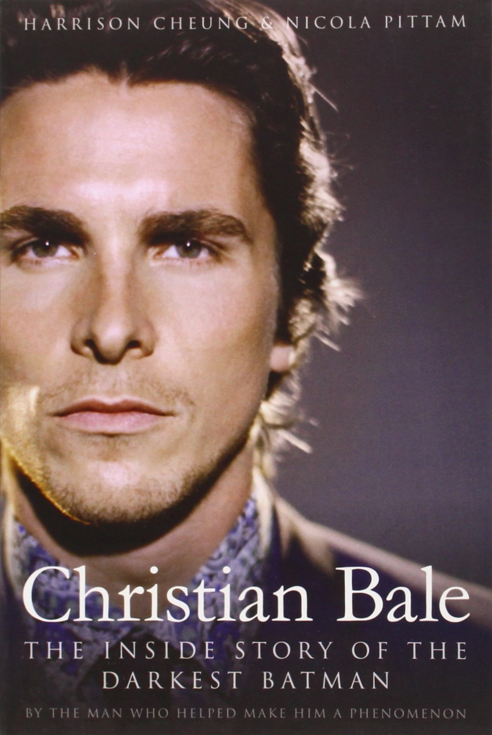 Christian bale the inside story of the darkest batman harrison christian bale the inside story of the darkest batman harrison cheung nicola pittam 9781936661640 amazon books nvjuhfo Image collections