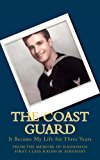 The Coast Guard: It Became My Life For Three Years