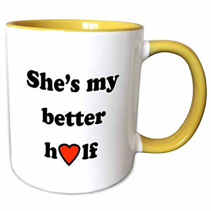 3drose evadane funny quotes shes my better half 11oz two tone yellow