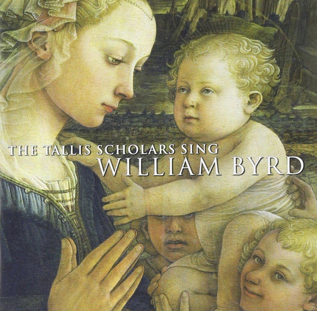 Byrd: The Tallis Scholars sing William Byrd by BYRD