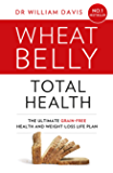 Wheat Belly Total Health: The effortless grain-free health and weight-loss plan