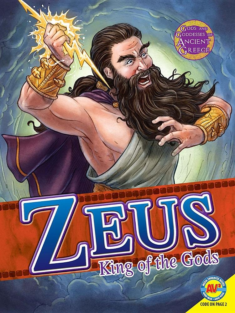 Zeus: Kings of the Gods (Gods and Goddesses of Ancient Greece)