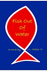 Fish Out Of Water Kindle Edition