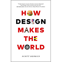 How Design Makes the World (English Edition)