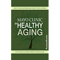 Mayo Clinic on Healthy Aging (Mayo Clinic on Series) (English Edition)