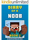 Diary of a Noob: Book 2 [an unofficial Minecraft book] (Crafty Tales 41)